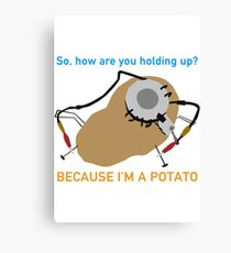 Portal - Because I'm A Potato Canvas Print