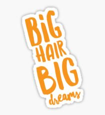 Autocollant Big Hair Big Dreams Sticker