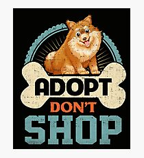 Adopt Don't Shop Pro Pet Adoption Tee Pomeranian Puppy Dog Photographic Print