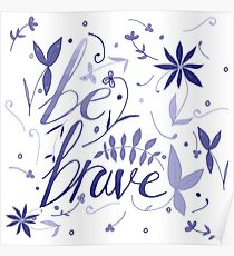 Be Brave - Blue Poster