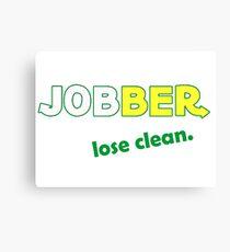 Jobber - lose clean. Canvas Print