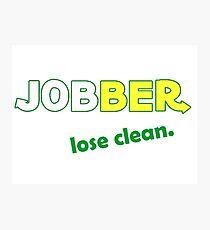 Jobber - lose clean. Photographic Print