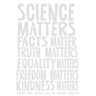 Science Matters, Facts Matter (White) by jitterfly