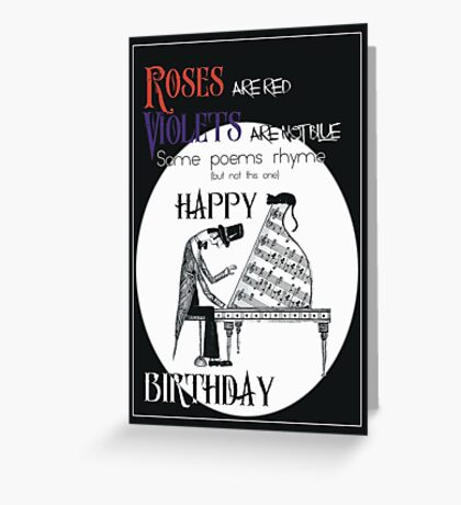 Roses are red violets are not blue Greeting Card