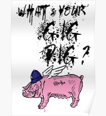 What's Your Gig Pig? Poster