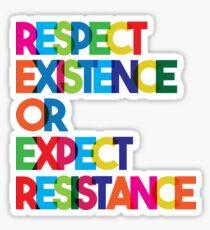 Pegatina Respete la existencia o espere resistencia
