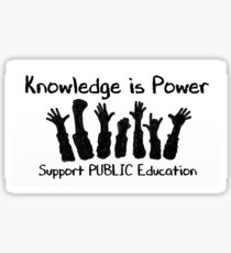 Knowledge is Power - Support Public Education Sticker