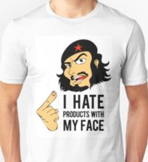 """""""I hate products with my face"""" Che Guevara Unisex T-Shirt"""