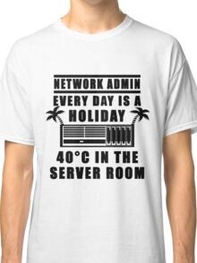 Network Admin every day is a holiday Classic T-Shirt