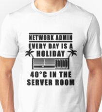 Network Admin every day is a holiday Unisex T-Shirt
