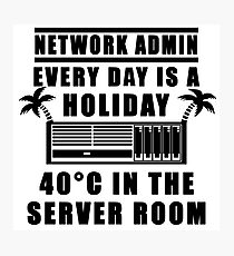 Network Admin every day is a holiday Photographic Print