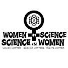 Women in Science. Science in Women Symbol  by jitterfly