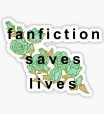 Fanfiction Saves Lives  Sticker