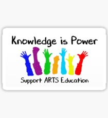 Knowledge is Power - Support Arts Education Sticker