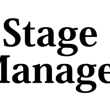 Stage Manager - Black Text by flyingdefying