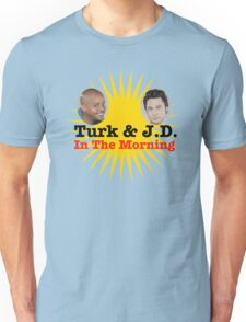 Turk and JD In The Morning Unisex T-Shirt