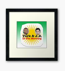 Turk and JD In The Morning Framed Print