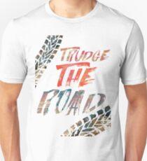 Trudge The Road  Unisex T-Shirt