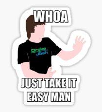 Whoa, Just Take It Easy Man! Sticker