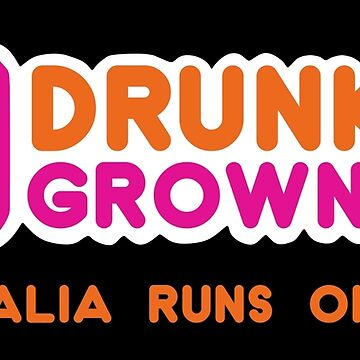 Drunkin Grownups (Australia Version) by fitoor