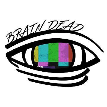 Brain Dead by TortillaThrilla