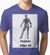 Human After All Tri-blend T-Shirt