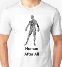 Human After All Unisex T-Shirt