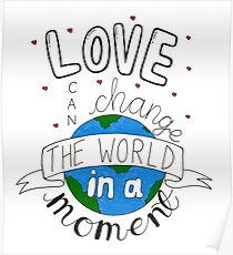 Love Can Change The World In A Moment Poster