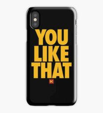 you like that iPhone Case