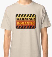 Warning - Romantic Classic T-Shirt
