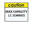 Max Capacity 12 Zombies by ginamitch
