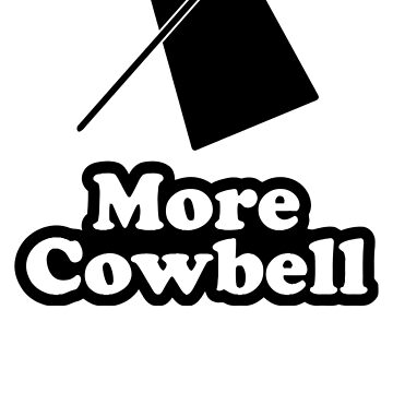 More Cowbell by Daryl55