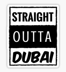 straight outta dubai Sticker