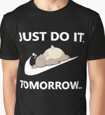 Just Do It...Tomorrow Graphic T-Shirt
