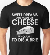 sweet dreams are made of cheese music song marilyn parody Unisex T-Shirt