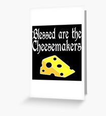 Blessed Are The Cheesemakers Greeting Card