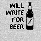 Will Write for Beer - 2 - Black by yayandrea