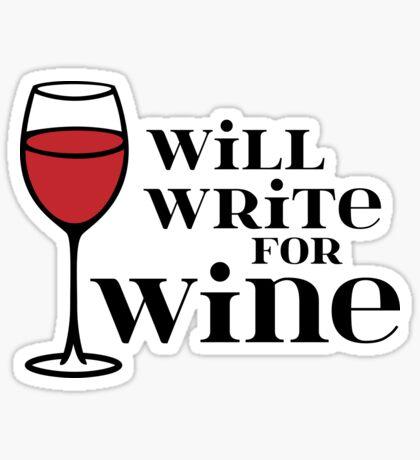 Will Write for Wine - Wine Lover - 2 - Black Sticker