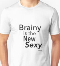 Brainy is the new sexy Slim Fit T-Shirt