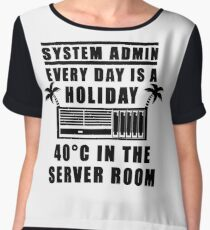 System Admin every day is a holiday Chiffon Top
