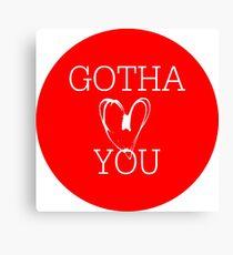 Gotha Love You Canvas Print