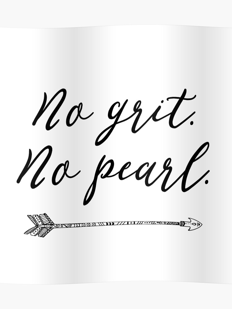 No grit. No Pearl. Quote   Poster