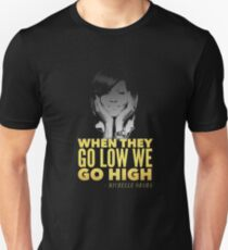 Michelle Obama When They Go Low We Go High Slim Fit T-Shirt