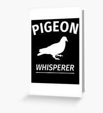 Pigeon Whisperer Greeting Card
