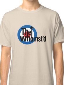 The Whomst'd Classic T-Shirt