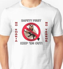 Safety first, keep terrorists out! T-Shirt