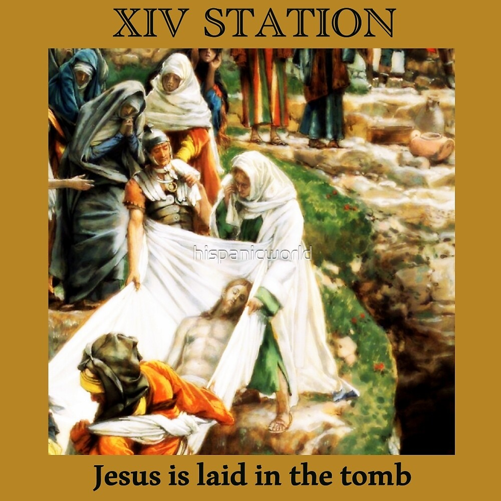 Stations of the Cross -  Via Crucis # 14 of 15 by hispanicworld
