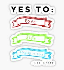 Love, Life, and Staying In More Sticker