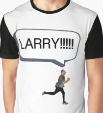 Joe looking for Larry Graphic T-Shirt