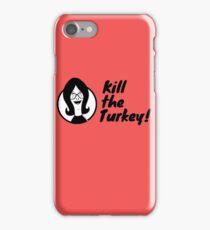 Kill The Turkey! iPhone Case/Skin